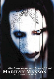 Long Hard Road Out of Hell - Marilyn Manson, Neil Strauss