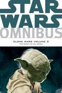 Star Wars Omnibus: Clone Wars, Volume 2: The Enemy on All Sides - John Ostrander, W. Haden Blackman, Jeremy Barlow, Chuck Dixon