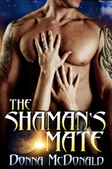 The Shaman's Mate - Donna McDonald