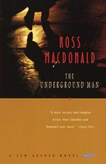 The Underground Man: A Lew Archer Novel - Ross Macdonald