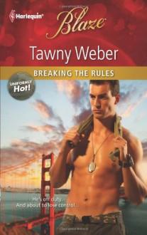 Breaking the Rules (Harlequin Blaze) - Tawny Weber