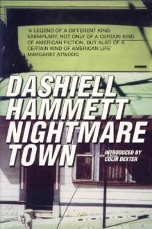 Nightmare Town: Twenty Long Unavailable Stories - Dashiell Hammett