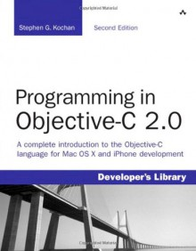 Programming in Objective-C 2.0 (2nd Edition) - Stephen G. Kochan