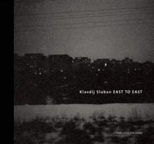 East to East - Klavdij Sluban, Erri De Luca