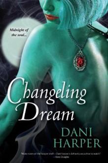 Changeling Dream - Dani Harper