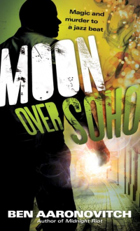 Moon Over Soho (Peter Grant #2) - Ben Aaronovitch