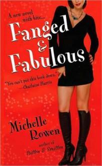 Fanged & Fabulous (Immortality Bites, Book 2) - Michelle Rowen