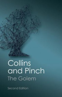 The Golem: What You Should Know about Science - Harry M Collins, Trevor Pinch
