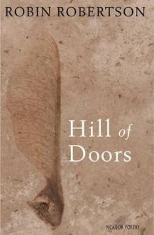 Hill of Doors - Robin Robertson