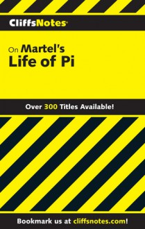 Cliffsnotes on Martel's Life of Pi - Abigail Wheetley, CliffsNotes