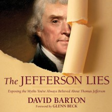 The Jefferson Lies: Exposing the Myths You've Always Believed About Thomas Jefferson (Audio) - David Barton, Bill DeWees