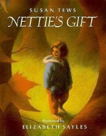 Nettie's Gift - Susan Tews, Susan Tewes