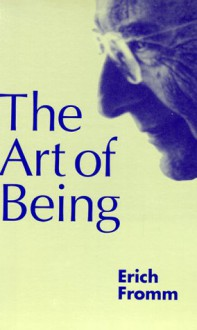 The Art of Being - Erich Fromm, Rainer Funk