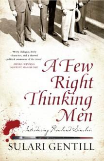 A Few Right Thinking Men - Sulari Gentill