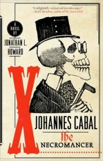 Johannes Cabal the Necromancer - Jonathan L. Howard