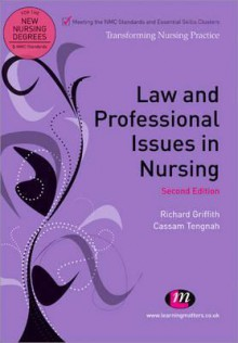 Law and Professional Issues in Nursing - Richard Griffith, Cassam Tengnah