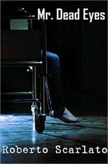 Mr. Dead Eyes - Roberto Scarlato