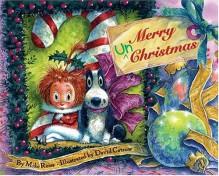 Merry Un-Christmas - Mike Reiss, David Catrow