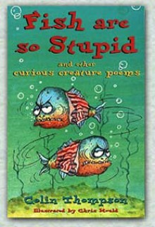 Fish Are So Stupid - Colin Thompson, Chris Mould