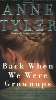 Back When We Were Grownups - Anne Tyler