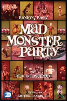 Rankin/Bass' Mad Monster Party - Rick Goldschmidt, Wes Garlatz, Jack Davis, Frank Frazetta, Bruce Timm, Lane Smith, Don Duga, Mark Christiansen, Patrick Owsley, Matt Pott