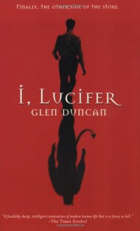 I, Lucifer - Glen Duncan