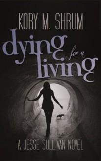 Dying for a Living (A Jesse Sullivan Novel) - Kory M. Shrum