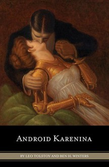 Android Karenina - Ben H. Winters, Susan Duerden
