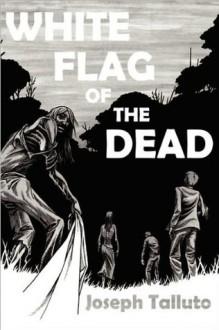 White Flag of The Dead - Joseph Talluto