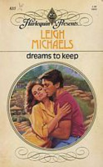 Dreams to Keep (Harlequin Presents, No. 835) - Leigh Michaels