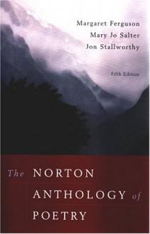The Norton Anthology of Poetry - Mary Jo Salter, Margaret Ferguson, Jon Stallworthy