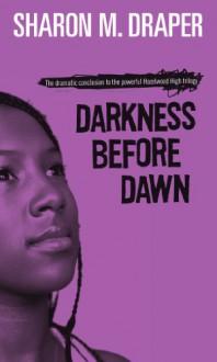 Darkness Before Dawn - Sharon M. Draper