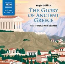 The Glory of Ancient Greece - Hugh Griffith, Benjamin Soames