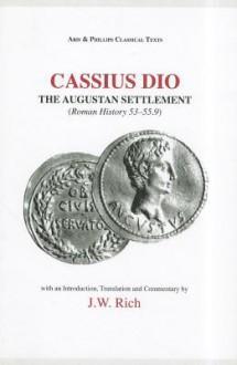 Cassius Dio: Roman History 53.1 - 55.9 - Cassius Dio, J.W. Rich