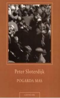 Pogarda mas. Szkic o walkach kulturowych we współczesnym społeczeństwie - Peter Sloterdijk