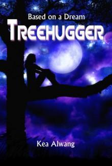Treehugger - Kea Alwang