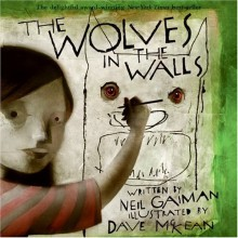 The Wolves in the Walls - Dave McKean,Neil Gaiman