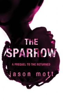 The Sparrow - Jason Mott