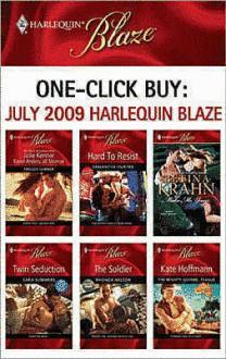 One-Click Buy: July 2009 Harlequin Blaze - Julie Kenner, Karen Anders, Jill Monroe, Samantha Hunter, Betina Krahn, Cara Summers, Rhonda Nelson, Kate Hoffmann