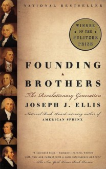 Founding Brothers: The Revolutionary Generation (Vintage) - Joseph J. Ellis