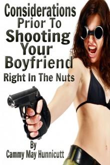 Shooting Your Boyfriend - Cammy May Hunnicutt