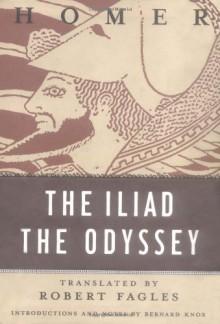 The Iliad & The Odyssey - Homer, Robert Fagles, Bernard Knox