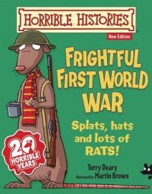 Frightful First World War (Horrible Histories) - Terry Deary, Martin C. Brown