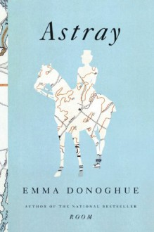 Astray - Emma Donoghue