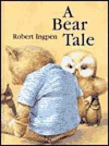 A Bear Tale - Robert Ingpen