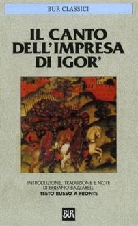 Il Canto dell'impresa di Igor' - Anonymous, Eridano Bazzarelli
