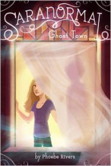 Ghost Town - Phoebe Rivers, Heather Alexander