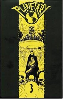 Planetary, Vol. 3: Leaving the 20th Century - Warren Ellis, John Cassaday