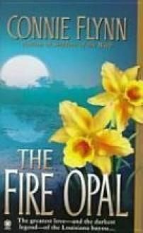 The Fire Opal - Connie Flynn