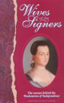 Wives of the Signers: The Women Behind the Declaration of Independence - David Barton